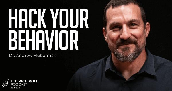 hack your behaviour with dr Andrew Huberman